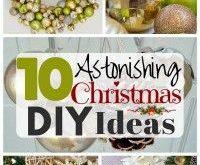 10 Astonishing Christmas DIY Ideas