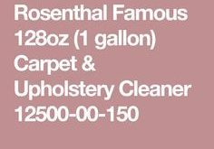 Rosenthal Famous 128oz (1 gallon) Carpet & Upholstery Cleaner 12500-00-150